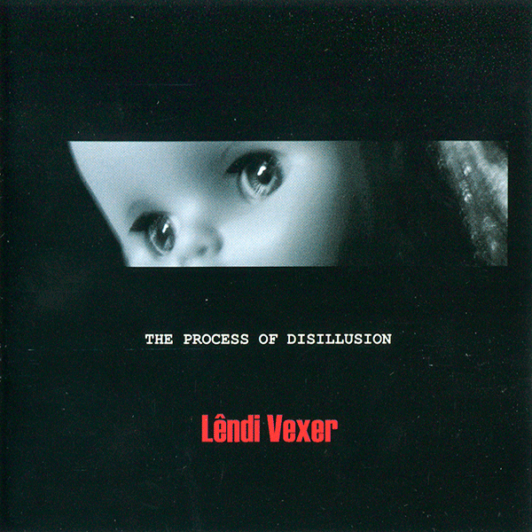 LENDI VEXER: THE PROCESS OF DISILLUSION