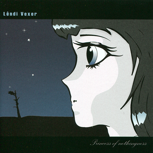 LENDI VEXER: PRINCESS OF NOTHINGNESS (VINYL)